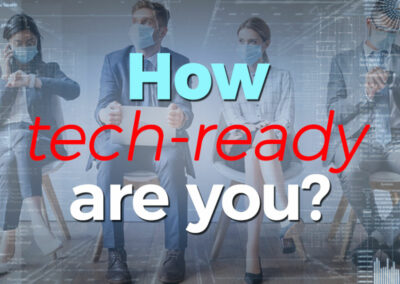 How Tech-Ready Are You?